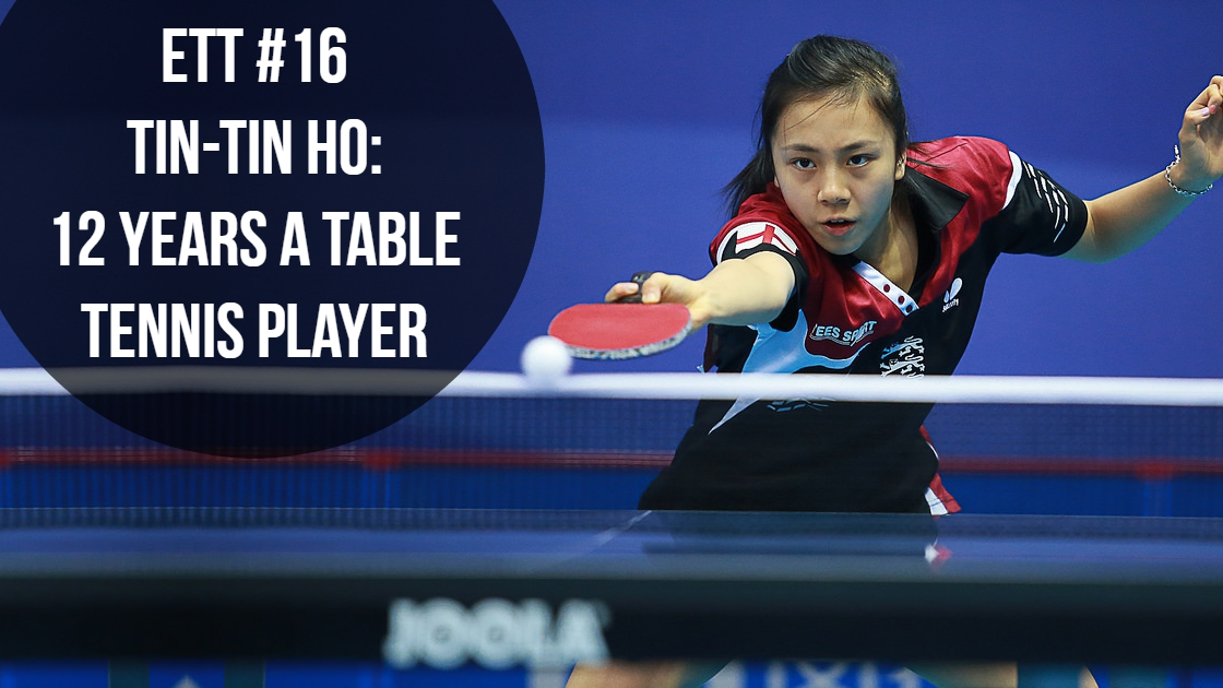 #16 – Tin-Tin Ho: 12 Years a Table Tennis Player