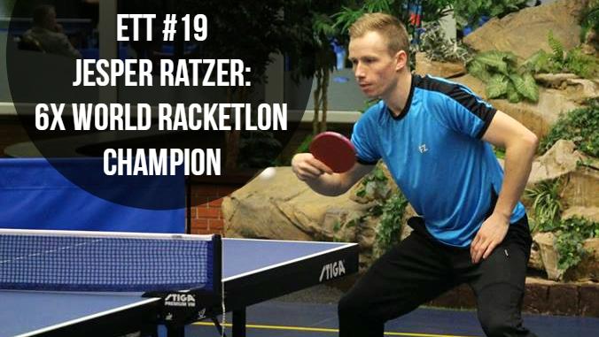 #19 – Jesper Ratzer: 6x World Racketlon Champion