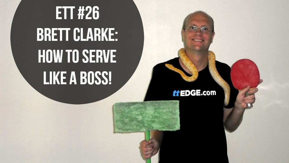 #26 – Brett Clarke: How to Serve Like a Boss!