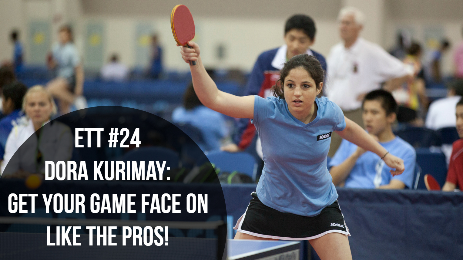 #24 – Dora Kurimay: Get Your Game Face On Like The Pros!