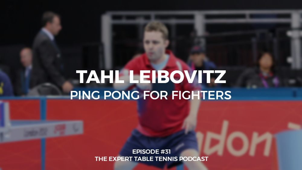 #31 – Tahl Leibovitz: Ping Pong for Fighters