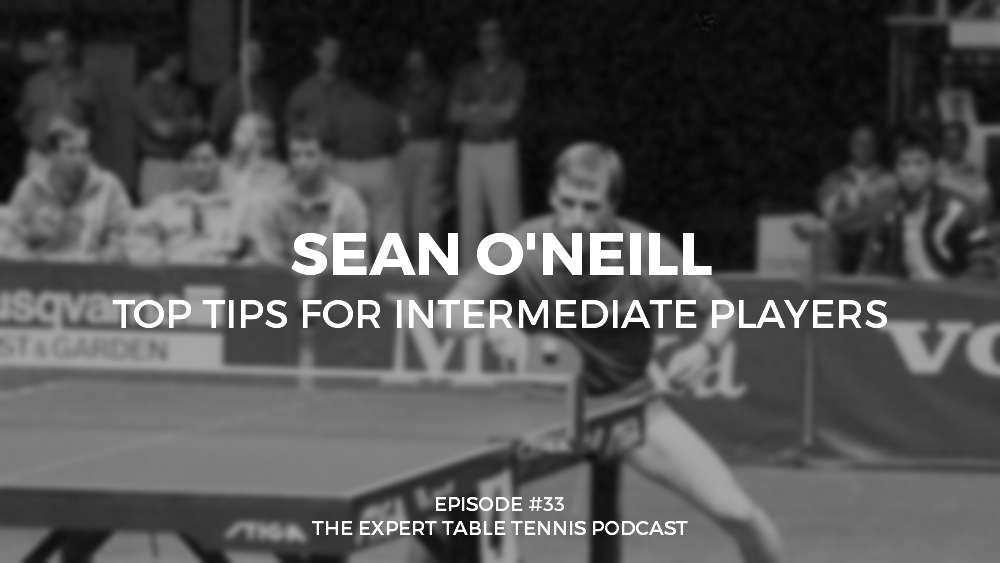 #33 – Sean O'Neill: Top Tips for Intermediate Players