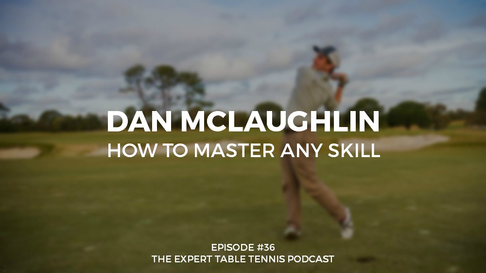 ETT036 - Dan McLaughlin - How to Master Any Skill