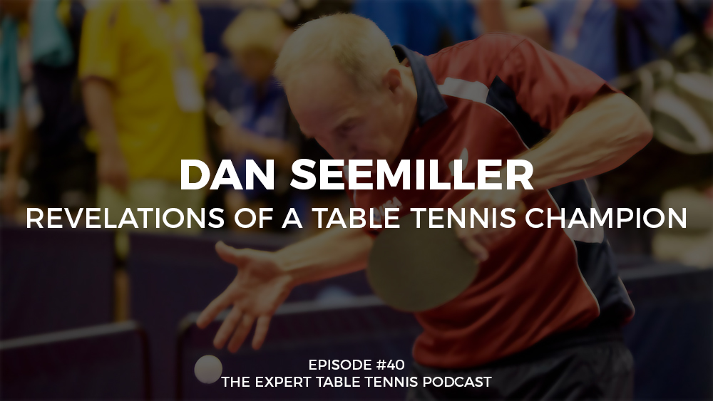 Dan Seemiller Table Tennis Podcast